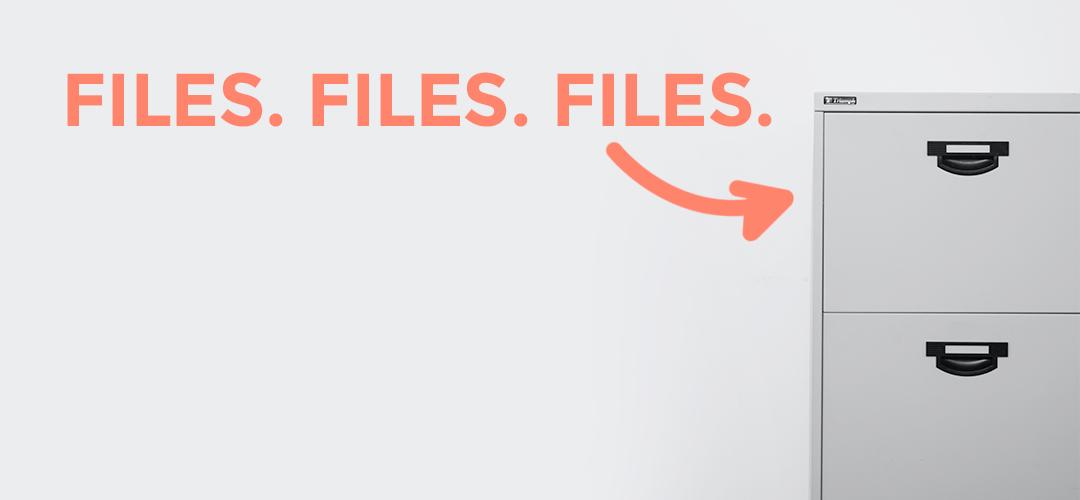 Files. Files. Files.