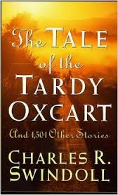 Chuck Swindoll Tardy Oxcart